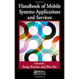 Handbook of Mobile Systems Applications and Services; By Anup Kumar, Bin Xie; Auerbach Publications (April 26, 2012)