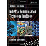 Industrial Communication Technology Handbook 2nd ed; By Richard Zurawski; CRC Press (August 26, 2014)