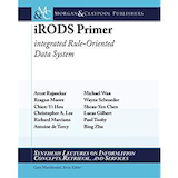 IRODS Primer: Integrated Rule-Oriented Data System; by Arcot Rajasekar and Reagan Moore; Morgan and Claypool Publishers (January 19, 2010)