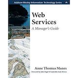 Web Services: A Manager's Guide; By Anne Thomas Manes; Addison-Wesley Professional (June 21, 2003)